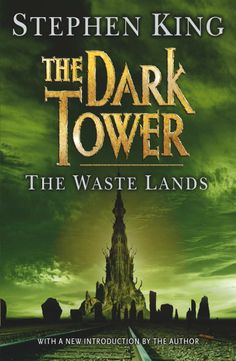 Devouring Stephen King: The Dark Tower III The Wastelands Cool Books, I Love Books, The Dark Tower Series, Mists Of Avalon, Steven King, Stephen King Books, Forever Book, High Fantasy, Book Cover Design