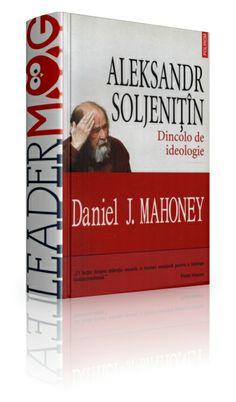Aleksandr Soljenitin. Dincolo de ideologie - Daniel J. Mahoney - Dacă despre Soljenitin s-a putut spune că, sub aspectul urmărilor pe care le-a avut asupra istoriei, este scriitorul dominant al secolului XX, Daniel J. Mahoney are în vedere în cartea sa tocmai latura de disidenţă politică ce ar îndreptăţi afirmaţia.