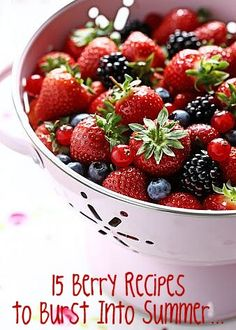 15 Berry Recipes to Burst Into Summer...