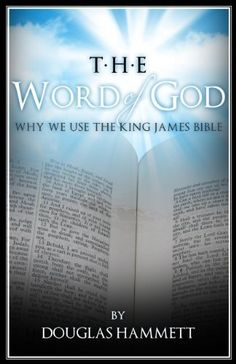 The Word of God: Why We Use the King James Bible by Douglas Hammett. $5.99