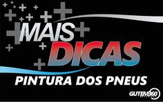MAIS DICAS - PINTURA DOS PNEUS