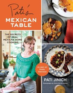 "Pati's Mexican Table: The Secrets of Real Mexican Home Cooking by Pati Jinich. The host of the popular PBS show ""Pati's Mexican Table"" shares everyday Mexican dishes, from the traditional to creative twists. Mexican Kitchens, Mexican Cooking, Mexican Dishes, Mexican Food Recipes, Dessert Recipes, Dessert Food, Mexican Chef, Mexican Cookbook, Italian Cooking"