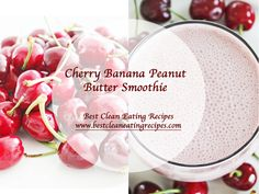 Clean Eating Snack - Cherry Banana Peanut Butter Smoothie - Delicious! #smoothie #cleaneating #healthyrecipe