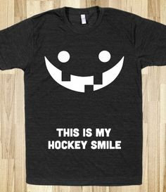 This is My Hockey Smile (Dark) - Sports of all Sorts! - Skreened T-shirts, Organic Shirts, Hoodies, Kids Tees, Baby One-Pieces and Tote Bags Kings Hockey, Hockey Rules, Hockey Mom, Ice Hockey, Hockey Stuff, Hockey Shirts, Flyers Hockey, Hockey Teams, Hockey Players