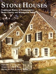 Stone Houses: Traditional Homes of Pennsylvania's Bucks County and Brandywine Valley by Margaret Bye Richie, Gregory D. Huber and John D. Old Stone Houses, Old Houses, Farm Houses, Pink Houses, Stone House Revival, Eames, Stone Farms, Brandywine Valley, American Houses