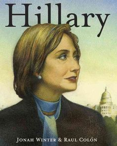 In this beautiful and empowering picture-book biography of presidential candidate Hillary Rodham Clinton, New York Times bestselling author Winter and award-winning illustrator Colon illuminate her di