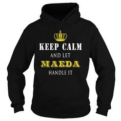 KEEP CALM AND LET MAEDA HANDLE IT #name #tshirts #MAEDA #gift #ideas #Popular #Everything #Videos #Shop #Animals #pets #Architecture #Art #Cars #motorcycles #Celebrities #DIY #crafts #Design #Education #Entertainment #Food #drink #Gardening #Geek #Hair #beauty #Health #fitness #History #Holidays #events #Home decor #Humor #Illustrations #posters #Kids #parenting #Men #Outdoors #Photography #Products #Quotes #Science #nature #Sports #Tattoos #Technology #Travel #Weddings #Women