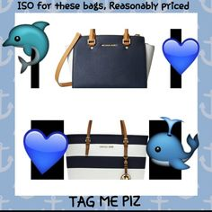 ISO, please tag me, reasonably priced, Looking for these bags reasobably priced, if i wanted,to pay 300 i would just order from the store, willing to,trade items in my closet too, have great trade history, also,have a mk black and fushia large selma in dustbag never used, might trade Michael Kors Bags