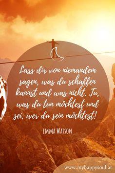 Lass dir von niemandem sagen, was du schaffen kannst und was nicht. Tu, was du tun möchtest und sei, wer du sein möchtest! Emma Watson. Motivierende, schöne und inspirierende Sprüche und Zitate. #Spruch #Zitat #Motivation #Inspirierend