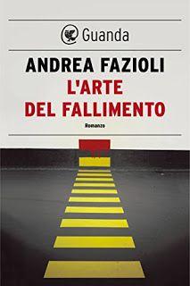 La libreria di Beppe: L'arte del fallimento di Andrea Fazioli