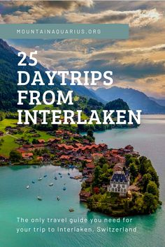 The only travel guide you need for your trip to Interlaken! With the most stunning day trips from Interlaken, like the Jungfraujoch, Blausee, Iseltwald and many more.. Get the eBook now! #outdooractivities #switzerland #mountains #adventure #iseltwald #interlaken #daytrip