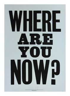 Where Are You Now Limited Edition Print from Anthony Burrill. Medium: 2 Colour Screenprint on Somerset Satin Paper Edges: Cut Year: 2016 Edition: 36 Notes: This print forms part of the 2016 'Jealous Needs You' project. Internet Marketing Seo, Marketing Logo, Marketing Quotes, Marketing Tools, Affiliate Marketing, Online Marketing, Online Earning, Make Money Online, How To Make Money