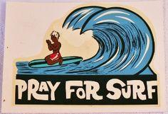 1960's original 'Pray For Surf' water-slide decal