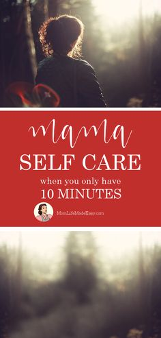 Here are 5 ways to squeeze in some mama self care when you only have 10 minutes! Love this fast ideas for recharging yourself!