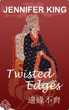 Twisted EDGES: Century China as never before. Good Books, Books To Read, Book Cafe, Custom Book, 14th Century, Historical Fiction, Book Authors, Thriller, Fairy Tales