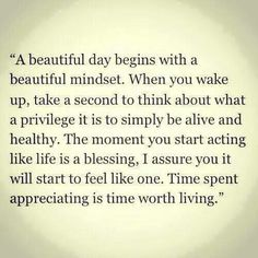 Love this! A beautiful day begins with your mindset...