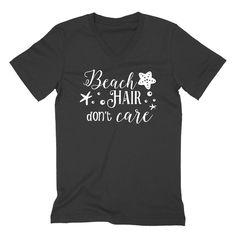 Beach hair don't care birthday holiday need vacation V Neck T Shirt