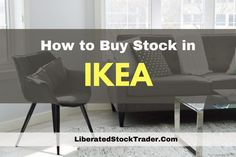 IKEA Stock: 3 Ways to Invest In Home Furnishings | Liberated Stock Trader - Learn Stock Market Investing Learn Stock Market, Stock Market Investing, Investing In Stocks, Tjx Companies, Stock Trader, Stock Prices, Home Furnishings, Ikea