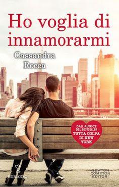 """Leggere Romanticamente e Fantasy: Recensione """"Ho voglia di innamorarmi"""" di Cassandr..."""