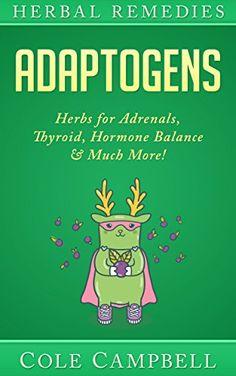 Herbal Remedies: Adaptogens: Herbs For - Adrenals, Thyroi... http://www.amazon.com/dp/B01DQVZBLW/ref=cm_sw_r_pi_dp_rIegxb1M2Z5MT
