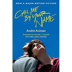 Call me by your name [film] Wise Books, Got Books, Books To Read, Beach Reading, Free Reading, Andre Aciman, Transgender, Call Me By, Best Beach Reads