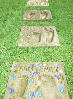 Footprint stepping stones. Make one each year on the child's birthday to eventually have a garden walk way.