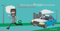Los peores y principales errores que un Blogger principiante nunca debería cometer. Consecuencias y soluciones para evitar cometer errores con su blog.