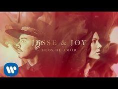 """Jesse & Joy - """"Ecos de Amor"""" (Video con Letra)"""