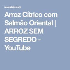 Arroz Cítrico com Salmão Oriental | ARROZ SEM SEGREDO - YouTube