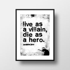 BANKSY  Live as a Villian Art Print 4 sizes by UncivilRest on Etsy Weird Art, Banksy, Art World, Art Quotes, Graffiti, Street Art, Quote Typography, Crazy Art, Anarchy