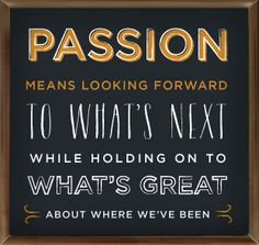 There's no progress without passion.