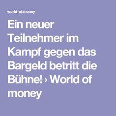 Ein neuer Teilnehmer im Kampf gegen das Bargeld betritt die Bühne! › World of money
