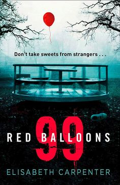 99 Red Balloons: A chillingly clever psychological thriller with a stomach-flipping twist by [Carpenter, Elisabeth] Best Books To Read, I Love Books, Good Books, Big Books, Amazing Books, Book Suggestions, Book Recommendations, Book Club Books, Book Lists
