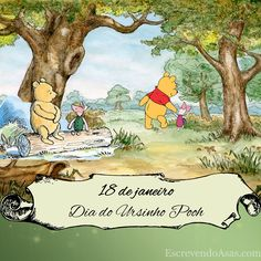 18 de janeiro - Dia do Ursinho Pooh (Winnie the Pooh Day) Christopher Robin, Winnie The Pooh, Disney Characters, Fictional Characters, Blog, Painting, World War I, Pooh Bear, Teddy Bear