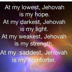Jehovah is my hope, my light, my strength, my comforter. Thank You Jehovah God Bible Scriptures, Bible Quotes, Qoutes, Jehovah S Witnesses, Jehovah Witness, Spiritual Encouragement, Spiritual Thoughts, Spiritual Guidance, Bible Truth