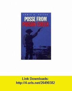 Posse From Poison Creek (Gunsmoke Westerns) (9781405681605) Lewis B. Patten , ISBN-10: 1405681608  , ISBN-13: 978-1405681605 ,  , tutorials , pdf , ebook , torrent , downloads , rapidshare , filesonic , hotfile , megaupload , fileserve