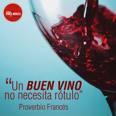 """""""Un buen vino no necesita rótulo"""", Proverbio francés. #VinosNobles"""