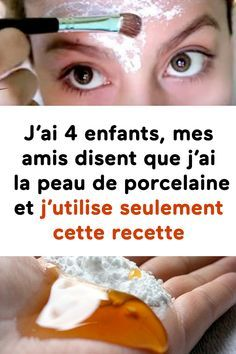J'ai 4 enfants, mes amis disent que j'ai la peau de porcelaine et j'utilise seulement cette recette Natural Beauty Recipes, Best Beauty Tips, Beauty Care, Beauty Hacks, Spots On Legs, Brown Spots On Face, Sunspots On Face, Face Care, Skin Care