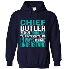 CHIEF BUTLER We Solve Problems You Didn't Know You Had T-Shirts, Hoodies. VIEW…