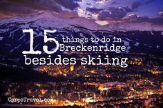 Breckenridge Colorado certainly is known for skiing, make no mistake about it. After all, it has been named one of America's favorite ski resorts. However, there are so many other things to see and... Pikes Peak, Colorado Trip, Skiing In Colorado, Breckenridge Colorado Skiing, Colorado Resorts, Breckenridge Lodging, Keystone Colorado, Aspen Colorado, Colorado Springs