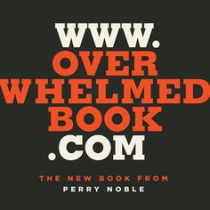 """Perry Noble's new book """"Overwhelmed"""" #mustread #overwhelmedbook http://overwhelmedbook.com"""