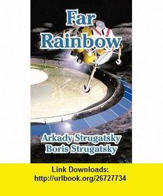 Far Rainbow (9781410106681) Arkady Strugatsky, Boris Strugatsky , ISBN-10: 1410106683  , ISBN-13: 978-1410106681 ,  , tutorials , pdf , ebook , torrent , downloads , rapidshare , filesonic , hotfile , megaupload , fileserve