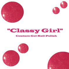 """""""Classy Girl"""" by Couture Gel Nail Polish."""
