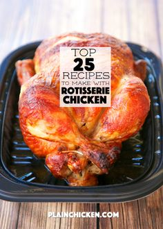 Top 25 Recipes to Make with Rotisserie Chicken - save time and money by using…