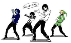 This is the only boy band I'd go see. ;)   Jeff the Killer, Eyeless Jack, Laughing Jack, and Ben Drowned