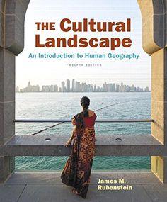 134206231 - The Cultural Landscape: An Introduction to Human Geography (12th Edition) - The Cultural Landscape: An Introduction to Human Geography (12th Edition) by James M. Rubenstein  134206...  #134206231 #eTextbook #JamesM.Rubenstein #Textbooks