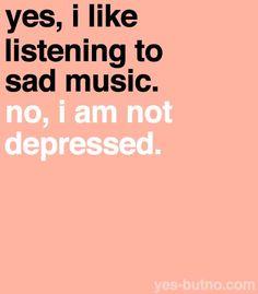 I love sad songs...                                                              #music                                                               #sad                                                               #depressed