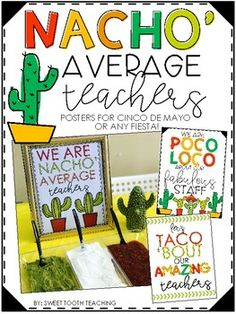Nacho' Average Teachers- Cinco de Mayo Posters by Sweet Tooth Teaching Teacher Appreciation Luncheon, Appreciation Message, Volunteer Appreciation, Teacher Luncheon Ideas, Volunteer Gifts, Teacher Lunches, Teacher Gifts, Teacher Posters, Thank You Gifts