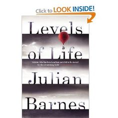 Levels of Life: Amazon.co.uk: Julian Barnes: Books