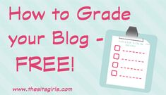 How to Grade Your Blog Tool  http://www.thesitsgirls.com/blogging/calculate-your-website-grade-for-free/  https://www.facebook.com/PoorManPublishing